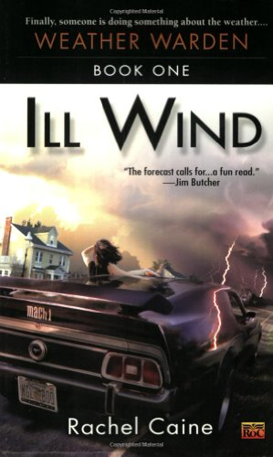 Ill Wind: Book One of the Weather Warden - Rachel Caine
