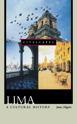 Lima: A Cultural History (Cityscapes) - James Higgins