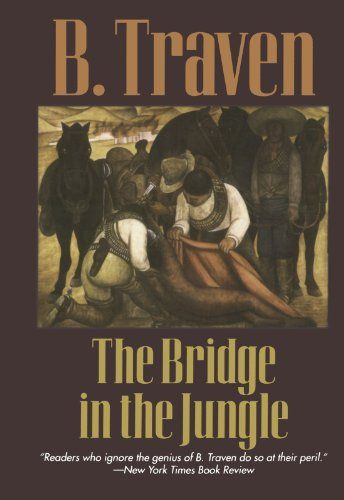 The Bridge in the Jungle - B. Traven
