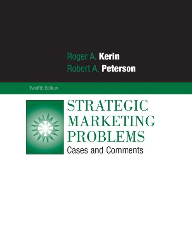 Strategic Marketing Problems: Cases and Comments (12th Edition) - Roger Kerin, Robert Peterson
