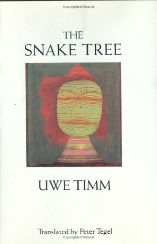 The Snake Tree - Uwe Timm