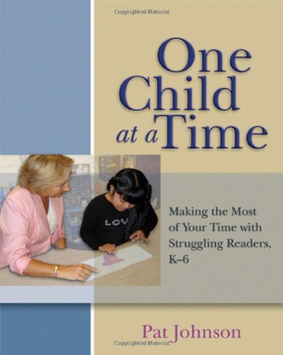 One Child at a Time: Making the most of your time with struggling readers - Pat Johnson