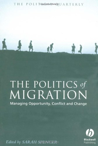 The Politics of Migration: Managing Opportunity, Conflict and Change - Sarah Spencer
