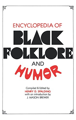 Encyclopedia of Black Folklore and Humor - Henry D. Spalding