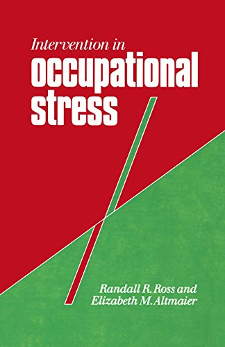 Intervention in Occupational Stress: A Handbook of Counselling for Stress at Work (Counselling in Practice) - Randall Ross; Elizabeth Altmaier