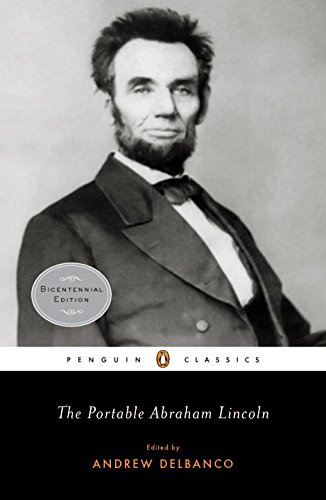 The Portable Abraham Lincoln (Penguin Classics) - Abraham Lincoln