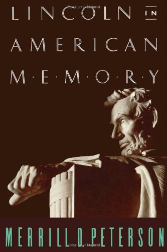 Lincoln in American Memory - Merrill D. Peterson