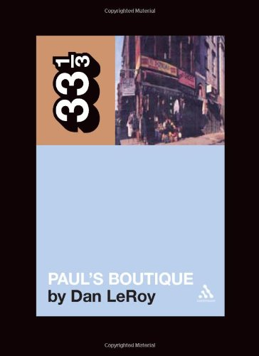 The Beastie Boys' Paul's Boutique - Dan LeRoy