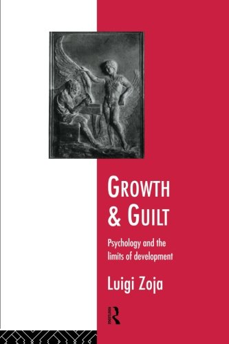 Growth and Guilt: Psychology and the Limits of Development (Studies; 13) - Luigi Zoja