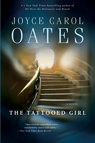 Tattooed Girl, The - Joyce Carol Oates