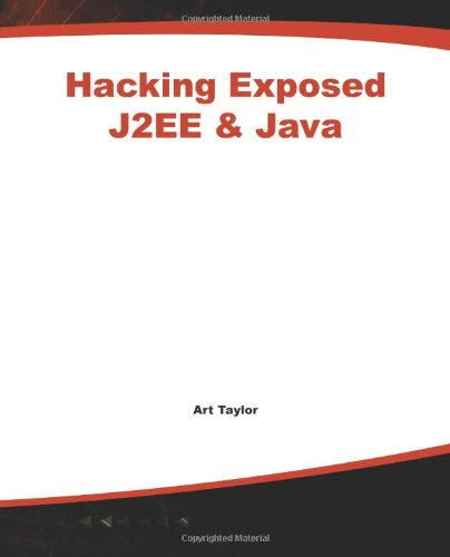 J2EE  &  Java: Developing Secure Web Applications with Java Technology (Hacking Exposed) - Art Taylor; Brian Buege; Randy Layman