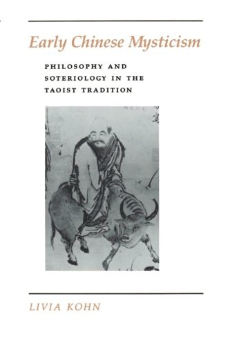 Early Chinese Mysticism : Philosophy and Soteriology in the Taoist Tradition - Livia Kohn
