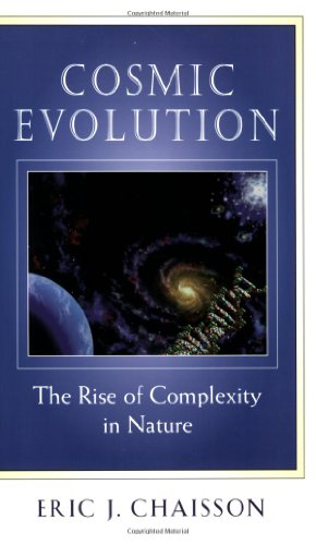 Cosmic Evolution: The Rise of Complexity in Nature - Eric J. Chaisson