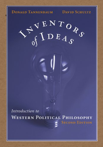 Inventors of Ideas: Introduction to Western Political Philosophy - Donald Tannenbaum; David Schultz