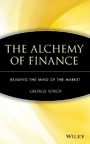 The Alchemy of Finance: Reading the Mind of the Market - George Soros