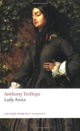 Lady Anna (Oxford World's Classics) - Anthony Trollope