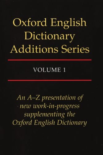 Oxford English Dictionary Additions Series, Vol. 1 - John A. Simpson