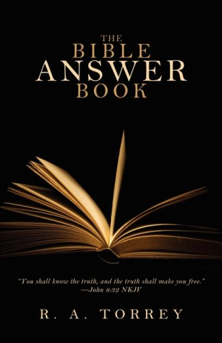 The Bible Answer Book - TORREY R A