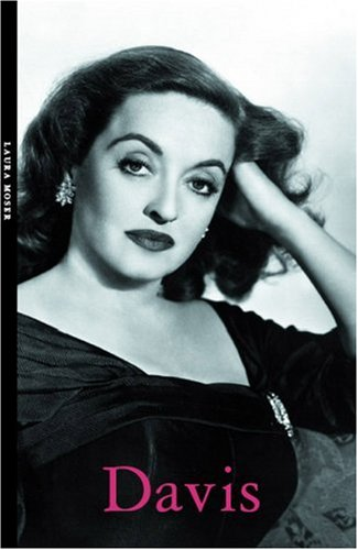 Bette Davis (Haus Publishing - Life  & Times) - Laura Moser