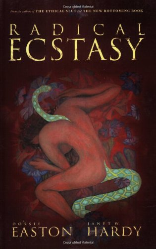 Radical Ecstasy - Dossie Easton; Janet W. Hardy; First Last