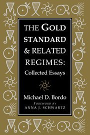 The Gold Standard and Related Regimes: Collected Essays (Studies in Macroeconomic History) - Michael D. Bordo
