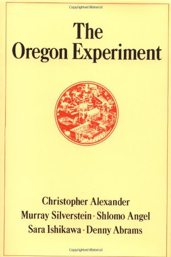 The Oregon Experiment (Center for Environmental Structure) - Christopher Alexander