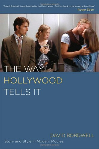 The Way Hollywood Tells It: Story and Style in Modern Movies - David Bordwell