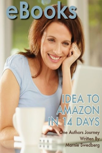 eBooks: Idea to Amazon in 14 Days - Marnie Swedberg