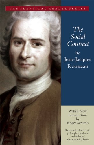 The Social Contract: Or Principles of Political Right (Skeptical Reader) - Jean-Jacques Rousseau