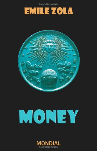 Money (Rougon-Macquart) - Emile Zola