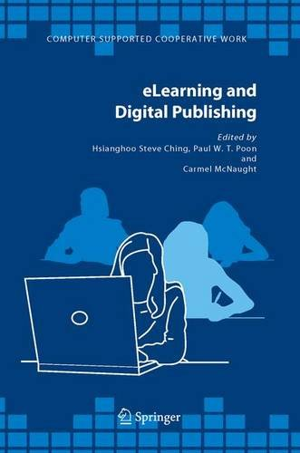 eLearning and Digital Publishing (Computer Supported Cooperative Work) - Hsianghoo Steve Ching; Paul W.T. Poon; Carmel Mc Naught