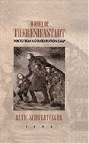 Women of Theresienstadt: Voices from a Concentration Camp - Ruth Schwertfeger