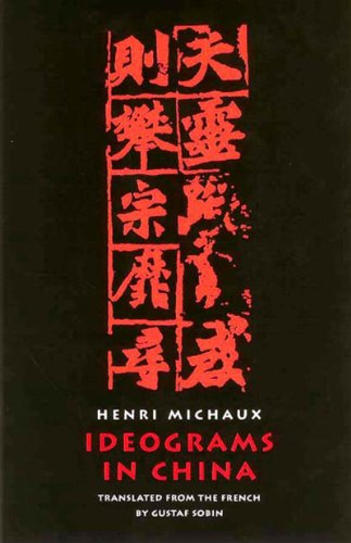 Ideograms in China - Henri Michaux