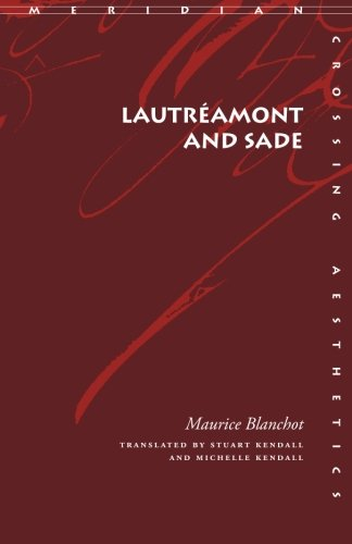 Lautr?amont and Sade (Meridian: Crossing Aesthetics) - Maurice Blanchot