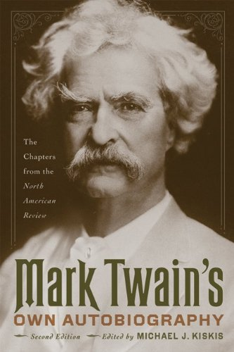 Mark Twain's Own Autobiography: The Chapters from the North American Review (Wisconsin Studies in Autobiography) - Mark Twain
