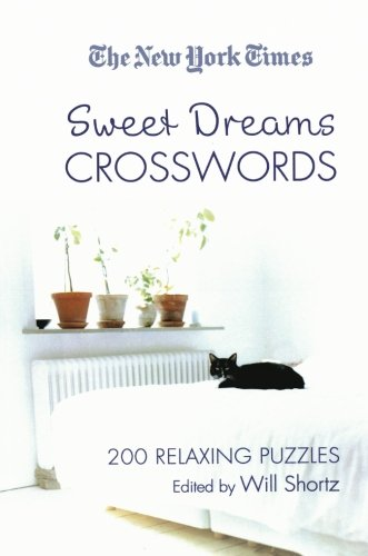 The New York Times Sweet Dreams Crosswords: 200 Relaxing Puzzles - The New York Times