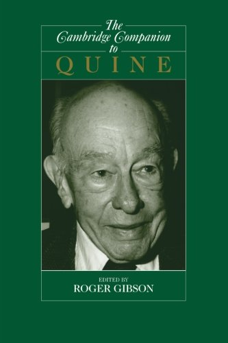 The Cambridge Companion to Quine (Cambridge Companions to Philosophy) - Roger F. Gibson Jr