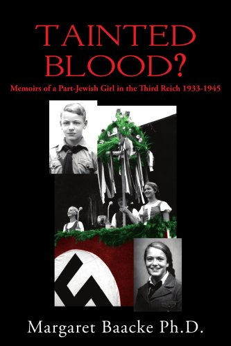Tainted Blood?: Memoirs of a Part-Jewish Girl in the Third Reich 1933-1945 - Margaret Baacke