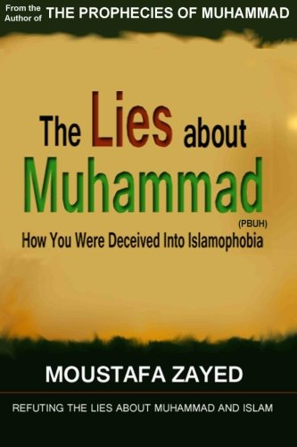 The lies about Muhammad: How You Were Deceived Into Islamophobia - Moustafa Zayed