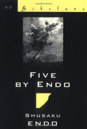 Five by Endo: (New Directions Bibelots) - Shusaku Endo