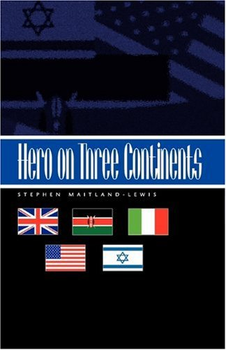 Hero on Three Continents - Stephen Maitland-Lewis