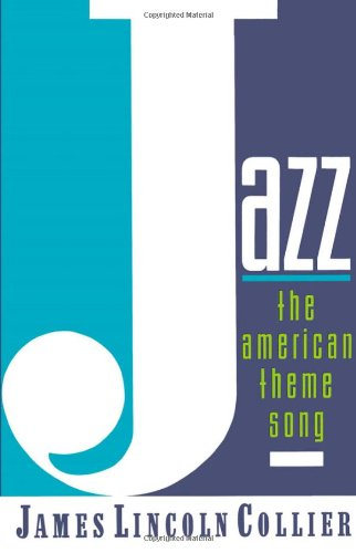 Jazz: The American Theme Song - James Lincoln Collier