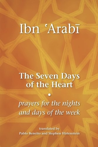 The Seven Days of the Heart: Prayers for the Nights and Days of the Week - Muhyiddin Ibn 'Arabi
