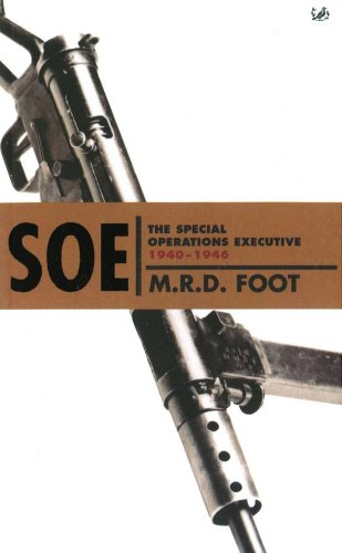 SOE: An Outline History of the Special Operations Executive 1940 - 46 - M. R. D. Foot