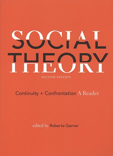 Social Theory: Continuity and Confrontation: A Reader, Second Edition - Roberta Garner