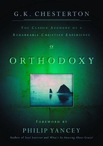 Orthodoxy: The Classic Account of a Remarkable Christian Experience (Wheaton Literary Series) - G.K. Chesterton