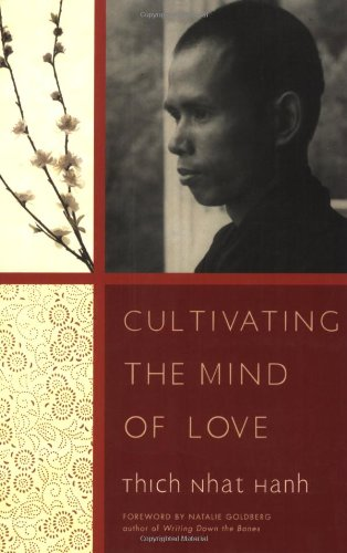 Cultivating the Mind of Love - Thich Nhat Hanh