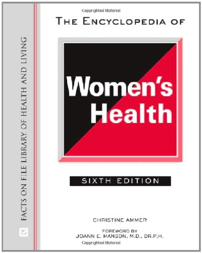 The Encyclopedia of Women's Health (Facts on File Library of Health and Living) - Christine Ammer
