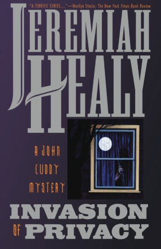 Invasion of Privacy: A John Cuddy Mystery (Terrific Series , No 11) - Jeremiah Healy