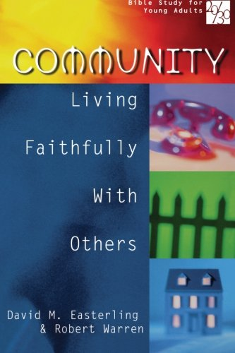 20/30 Bible Study for Young Adults Community: Living Faithfully with Others - David M. Easterling; Robert Warren